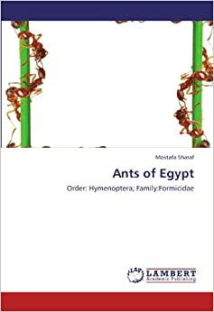 Ants of Egypt: Order: Hymenoptera; Family:Formicidae