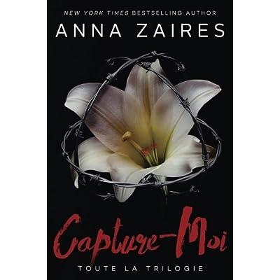 Capture-Moi: Toute la Trilogie (French Edition)