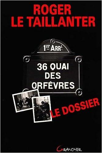 36, quai des Orfèvres : le dossier