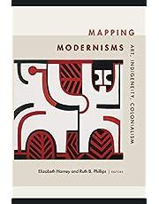 Mapping Modernisms: Art, Indigeneity, Colonialism