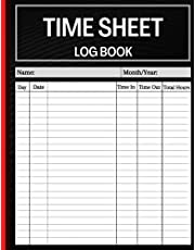 """Timesheet Log Book: Daily Timesheet Log Book To Record Time   Work Hours Log   Employee Time Log   In And Out Sheet   Time sheet   Work Time Record Book   8.5"""" x 11"""" 100 Pages"""