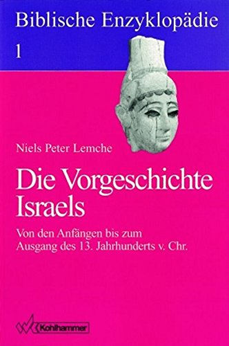 Biblische Enzyklopädie, 12 Bde., Bd.1, Die Vorgeschichte Israels