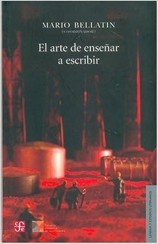 El arte de enseñar a escribir (Spanish Edition)