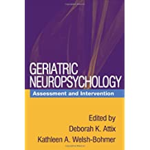 Geriatric Neuropsychology: Assessment and Intervention