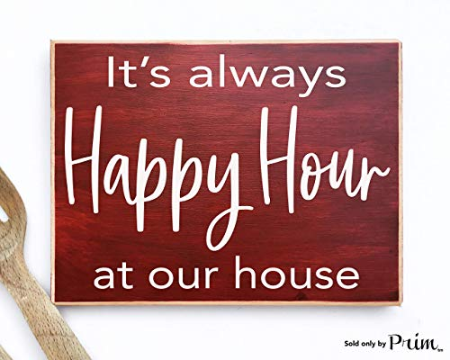 - 10x8 It's Always Happy Hour At Our House Funny Custom Wood Sign Beer Wine Fun Time Kitchen Man Cave Kitchen Eat Cellar Basement Bar Plaque