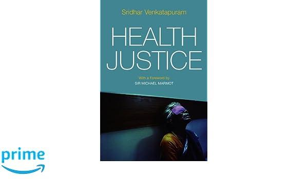 Health Justice: Amazon.es: Sridhar Venkatapuram: Libros en ...