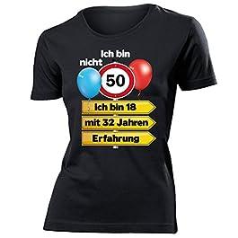 """T-Shirt """"Ich Bin Nicht 50 Ich Bin 18 mit 32 Jahren Erfahrung"""" Damen Frauen"""