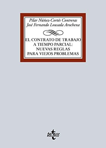 Descargar Libro El Contrato De Trabajo A Tiempo Parcial. Nuevas Reglas Para Viejos Problemas José Fernando Lousada Arochena