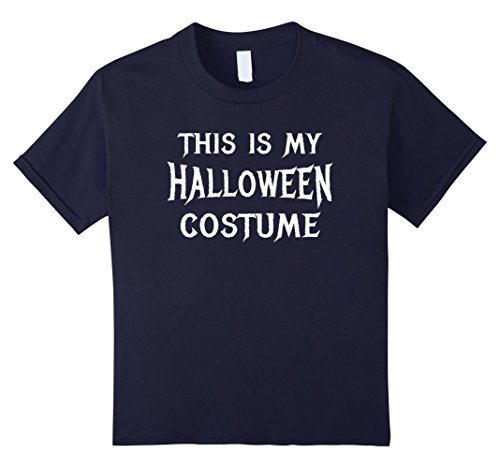 [Kids This IS My Halloween Costume Shirt Simple Easy Last Minute 12 Navy] (Last Minute Halloween Costume Ideas College)