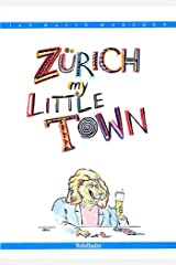 Zürich, my little town (German Edition) Perfect Paperback