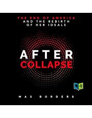 After Collapse: The End of America and the Rebirth of Her Ideals