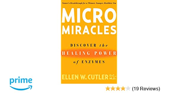 Micro Miracles: Discover the Healing Power of Enzymes: Ellen ...