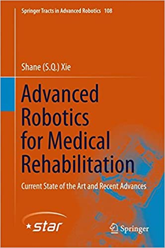 Book Advanced Robotics for Medical Rehabilitation: Current State of the Art and Recent Advances (Springer Tracts in Advanced Robotics)