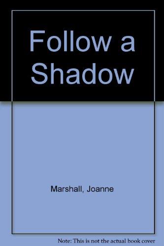 Follow a Shadow