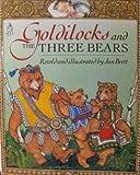 Goldilocks and the Three Bears, Jan Brett, 0399220046