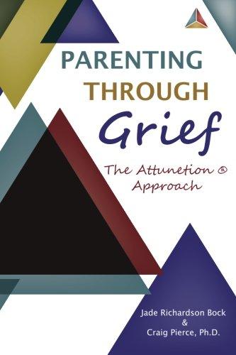 Parenting Through Grief: The Attunetion Approach ebook