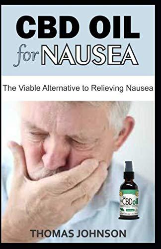 CBD OIL FOR NAUSEA: The Viable Alternative to Relieving Nausea