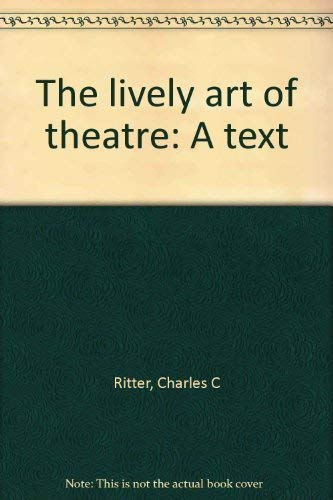 The lively art of theatre: A text