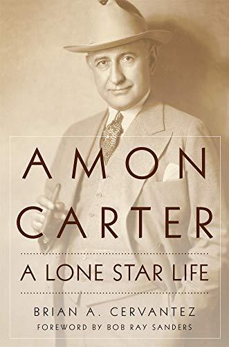 (Amon Carter: A Lone Star Life)