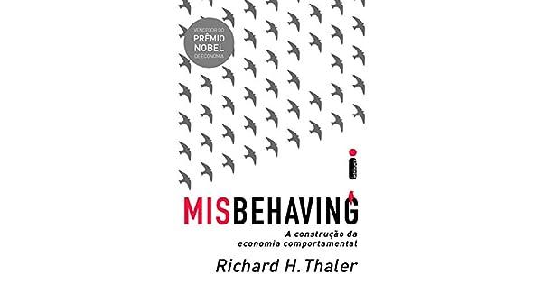 Misbehaving: A Construção Da Economia Comportamental ...