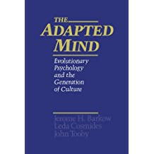 The Adapted Mind: Evolutionary Psychology and the Generation of Culture
