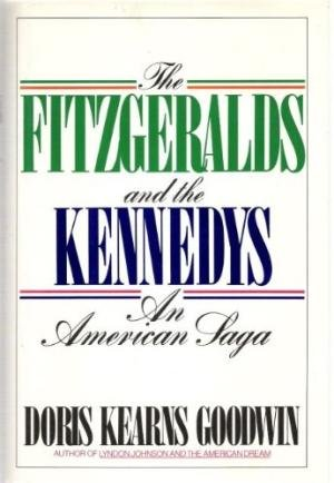 Book cover from The Fitzgeralds and the Kennedys : An American Saga by Doris Kearns Goodwin
