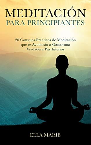 Amazon.com: MEDITACIÓN PARA PRINCIPIANTES - 20 Consejos ...