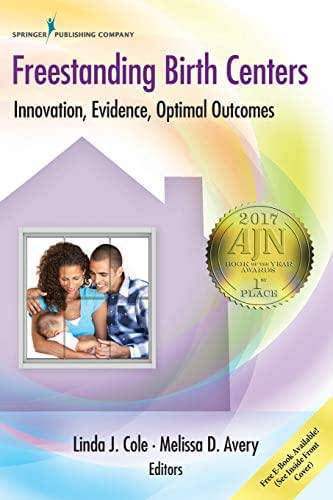 Freestanding Birth Centers: Innovation, Evidence, Optimal Outcomes