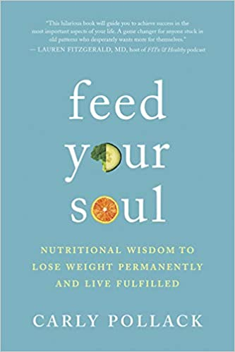 Feed Your Soul Nutritional Wisdom To Lose Weight