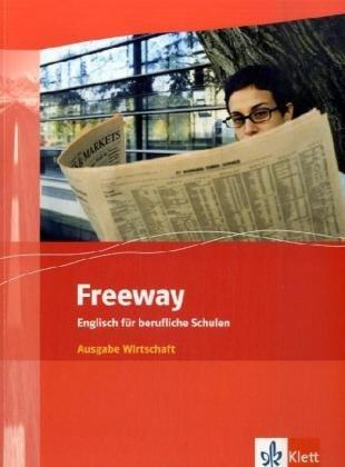Freeway / Englisch für berufliche Schulen - bisherige Ausgaben: Freeway / Ausgabe Wirtschaft: Englisch für berufliche Schulen - bisherige Ausgaben / Student's Book