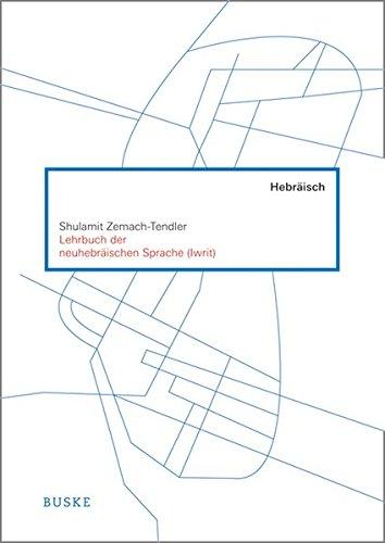 Lehrbuch der neuhebäischen Sprache Taschenbuch – 1. Dezember 2018 Shulamit Zemach-Tendler Buske H 3875485238