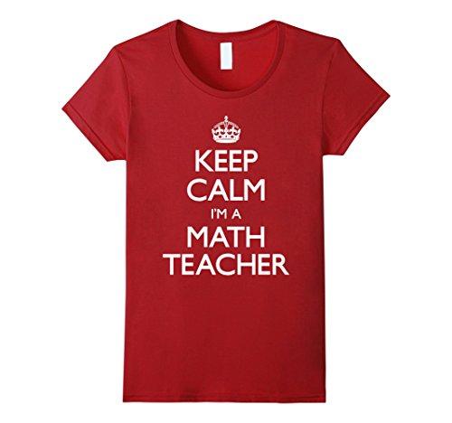 Women's Keep Calm I'm A Math Teacher Funny T-Shirt Small ...
