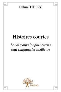 Histoires courtes par Céline Thiery