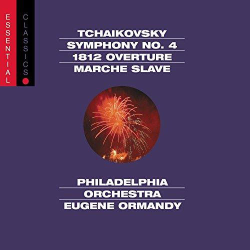 Tchaikovsky: Symphony No. 4 / 1812 Overture / Marche Slave (Essential Classics)