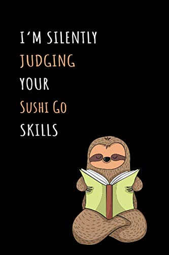 Price comparison product image I'm Silently Judging Your Sushi Go Skills: Blank Lined Notebook Journal With A Cute and Lazy Sloth Reading
