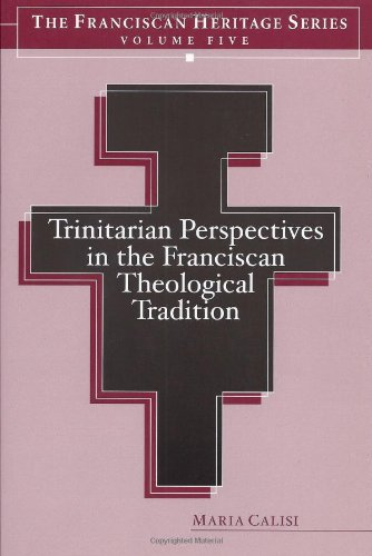 Download Trinitarian Perspectives in the Franciscan Theological Tradition - Franciscan Heritage Series Five PDF