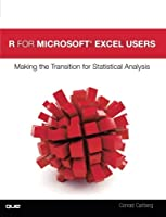 R for Microsoft® Excel Users: Making the Transition for Statistical Analysis Front Cover
