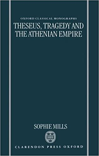 Theseus, Tragedy and the Athenian Empire (Oxford Classical Monographs)