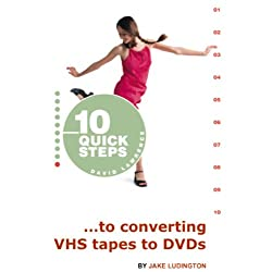 10 Quick Steps to Converting VHS Tapes to DVDs