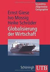 Globalisierung der Wirtschaft: Eine wirtschaftsgeographische Einführung