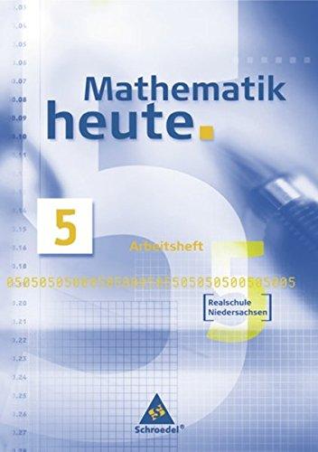 Mathematik heute - Ausgabe 2005 Realschule Niedersachsen: Arbeitsheft 5