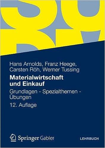 Materialwirtschaft und Einkauf: Grundlagen - Spezialthemen - Übungen ...