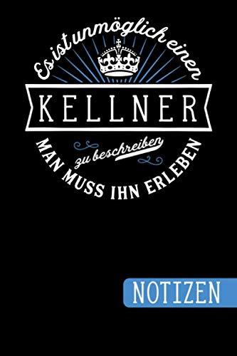 Es ist unmöglich einen Kellner zu beschreiben: Man muss ihn erleben - blanko Notizbuch | Journal | To Do Liste für Kellner - über 100 linierte Seiten ... Geschenkidee als Dankeschön (German Edition) (Herren Anzug-regeln)