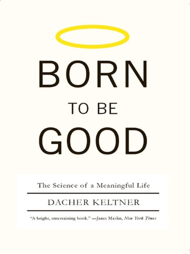 Born to Be Good: The Science of a Meaningful Life cover