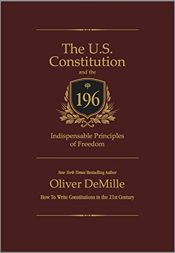 The U.S. Constitution and the 196 Indispensable Principles ...