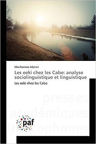 Livre Les Eeki Chez Les Cabe: Analyse Sociolinguistique Et Linguistique epub pdf