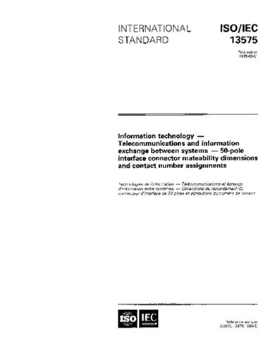 ISO/IEC 13575:1995, Information technology - Telecommunications and information exchange between systems - 50-pole interface connector mateability dimensions and contact number assignments pdf