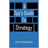 A Spy's Guide to Strategy (Kindle Single)
