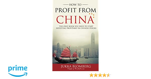 How to Profit from China: The only book you need to start investing