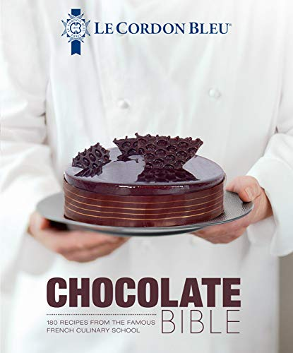 Le Cordon Bleu Chocolate Bible: 180 Recipes from the Famous French Culinary - Chefs Cordon Bleu